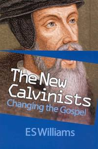The New Calvinists by E S Williams - Paperback - 2014 - from ThriftBooks (SKU: G1908919329I4N00)