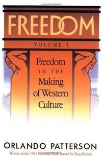 Freedom Volume 1 Freedom in the Making of Western Culture
