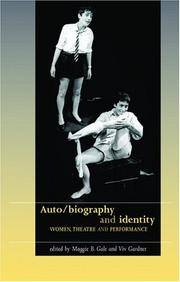 Auto/Biography and Identity: Women, Theatre and Performance