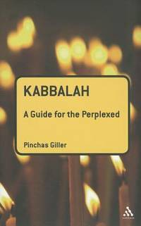 Kabbalah: A Guide for the Perplexed (Guides for the Perplexed)
