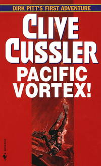Pacific Vortex by  Clive Cussler - Paperback - 1994 - from Granada Bookstore  (Member IOBA) and Biblio.com