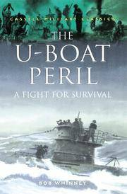 The U-Boat Peril: A Fight for Survival (Cassell Military Classics)