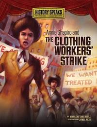 Annie Shapiro and the Clothing Workers' Strike (History Speaks)