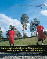 Landschaftsarchitektur in Skandinavien/Landscape Architecture in Scandinavia: Projekte Aus Danemark, Schweden, Norwegen, Finnland Und Island/Projects from Denmark, Sweden, Norway, Finland and Iceland