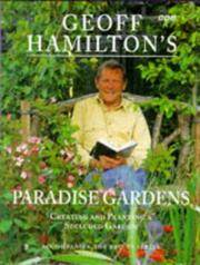 Paradise Gardens: Creating and Planting a Secluded Garden