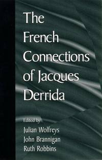 The French Connections of Jacques Derrida.