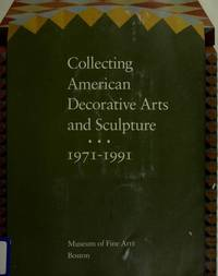 Collecting American Decorative Arts and Sculpture : 1971-1991 - Museum of Fine Arts, Boston