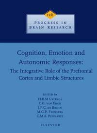 Cognition, Emotion and Autonomic Responses: The Integrative Role of the Prefrontal Cortex and...