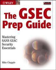 The GSEC Prep Guide: Mastering SANS GIAC Security Essentials