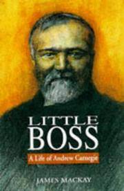 Little Boss: A Life of Andrew Carnegie