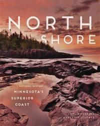 North Shore; A Natural History of Minnesota's Superior Coast
