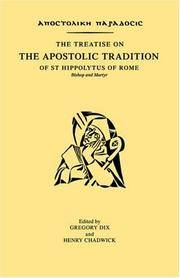 The Treatise on The Apostolic Tradition of St. Hippolytus of Rome: Bishop and Martyr