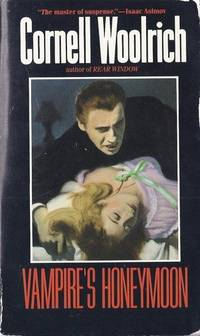 Vampire's Honeymoon by  Cornell Woolrich - Paperback - 1985-07-01 - from This Old Book (SKU: 8256)