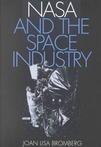NASA and the Space Industry (New Series in NASA History)