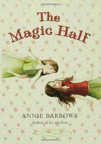 The Magic Half by Barrows, Annie