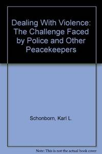 Dealing with Violence : The Challenge Faced by Police and Other Peacekeepers