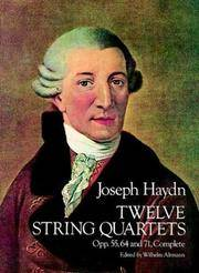 Twelve String Quartets : Opp. 55, 64 and 71, Complete