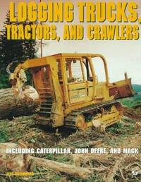 Logging Trucks, Tractors, and Crawlers