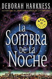 image of La sombra de la noche / Shadow of Night (El descubrimiento de las brujas / All Souls Trilogy) (Spanish Edition)