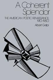 The American Poetic Renaissance, 1910-1950 [Hardcover] [Jan 29, 1988] Gelpi, Albert by A Coherent Splendor - First Edition - from Miriam Rose Books and Biblio.com