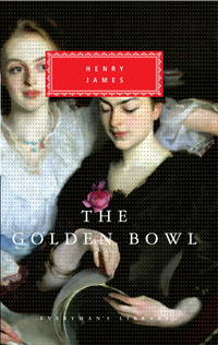 image of The Golden Bowl (Everyman's Library Classics & Contemporary Classics)