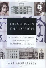 The Genius in the Design - Bernini, Borromini, and the Rivalry That Transformed Rome