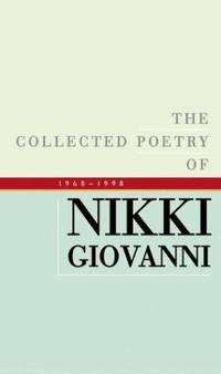 Collected Poetry Of Nikki Giovanni 1968-1998, The