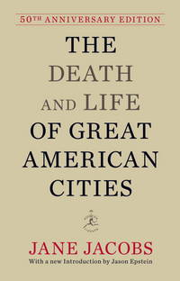image of The Death and Life of Great American Cities: 50th Anniversary Edition (Modern Library)