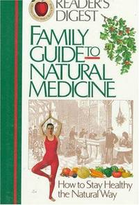 Family Guide to Natural Medicine: How to Stay Healthy the Natural Way