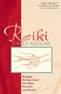 Reiki Energy Medicine: Bringing Healing Touch into Home, Hospital, and Hospice by  Maggie  Libby; Babb - from Books and More by the Rowe (SKU: 4-2H0892816333)