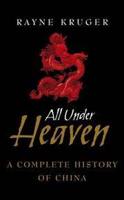 All Under Heaven: A Complete History of China