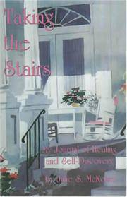 Taking the Stairs: My Journey of Healing & Self-Discovery by  Julie S McKown - Paperback - ©2002 - from Rainy Day Paperback Exchange and Biblio.com