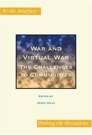 WAR AND VIRTUAL WAR: THE CHALLENGES TO COMMUNITIES (AT THE INTERFACE: PROBING THE BOUNDARIES, 13)