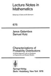 Characterizations of Probability Distributions: A Unified Approach With an Emphasis on...