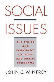 Social Issues: The Ethics and Economics of Taxes and Public Programs