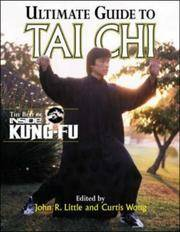 Ultimate Guide To Tai Chi : The Best of Inside Kung-Fu by John Little; Curtis Wong - Paperback - 1999-10-11 - from Ergodebooks (SKU: SONG0809228335)