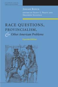 Race Questions, Provincialism, and Other American Problems: Expanded Edition (American Philosophy)