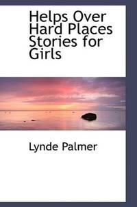 Helps Over Hard Places Stories For Girls