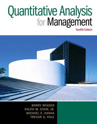 Quantitative Analysis for Management (12th Edition)