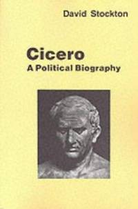 Cicero: A Political Biography