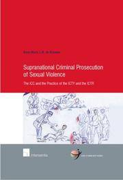 Supranational Criminal Prosecution of Sexual Violence: The ICC and the Practice of the ICTY and...