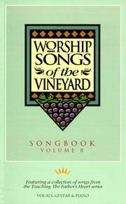Worship Songs of the Vineyard, Songbook Volume 8, Vocals, Guitar and Piano