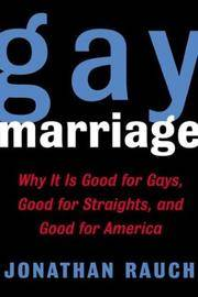 Gay Marriage: Why it is good for Gays, good for Straights, and Good for America