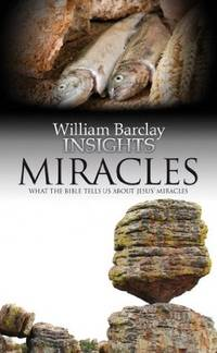 image of Insights: Miracles: What the Bible Tells us About Jesus' Miracles