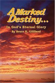 A MARKED DESTINY: IN GOD'S ETERNAL GLORY