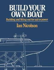 Build Your Own Boat: Building and Fitting-Out for Sail or Power by Ian Nicolson - Paperback - 1982-10-01 - from Ergodebooks (SKU: SONG0393331334)