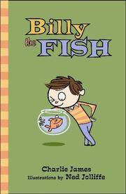 Billy the Fish (Bloomsbury Chapter Books)