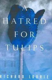 A Hatred for Tulips by  Richard Lourie - First Edition, 1st printing - 2007 - from after-words bookstore and Biblio.com