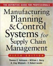 MANUFACTURING PLANNING AND CONTROL SYSTEMS FOR SUPPLY CHAIN MANAGEMENT: The Definitive Guide for...