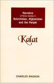 Narrative of Various Journeys in Balochistan, Afghanistan, & the Punjab, 1826 to 1838, Kalat: During a Residence in Those Countries to Which Is Added an Acount of the Insurrection at Kalat, and a Memoir on Eastern Balochistan Vol. IV. Kalat